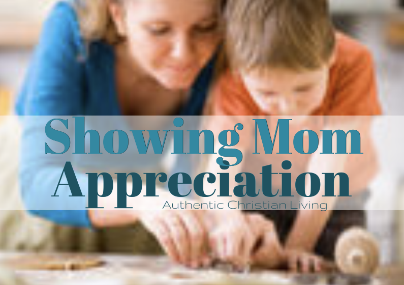 Take time to give Mom what she really wants, this Mothers Day... Appreciation
