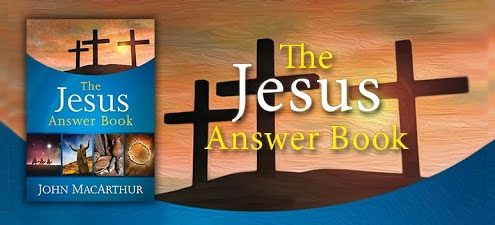 The Jesus Answer Book by John MacArthur header