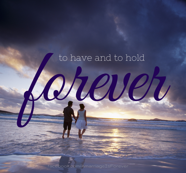 Marriage - have and hold Forever